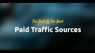 The 3 Best Paid Traffic Sources For 2018-2019