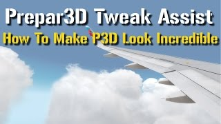 Download Prepar3D Tweak Assistant (PTA): How To Make P3D