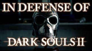 In Defense of Dark Souls 2