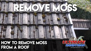How to remove moss from a roof