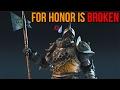 For Honor Is Broken