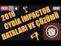 CYDİA İMPACTOR HATALARI VE ÇÖZÜMÜ 2018 İMPACTOR YÜKLEME SORUNLARI
