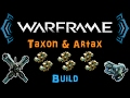 [U19.10] Warframe - Taxon - The beginner Sentinel / Taxon & Artax Build [4|6 Forma] | N00blShowtek