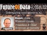 @AlexWG on Unwrapping Intelligence in #ArtificialIntelligence #FutureOfData #Podcast
