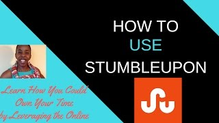 How to use Stumbleupon to drive traffic to your website | How to use StumbleUpon for marketing