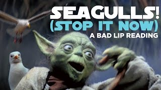 ″SEAGULLS! (Stop It Now)″ - A Bad Lip Reading of The Empire Strikes Back