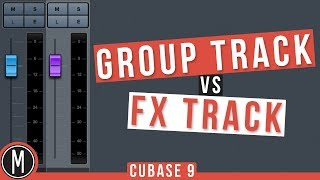GROUP TRACK vs FX TRACK in CUBASE 9