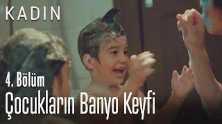 Çocukların banyo keyfi - Kadın 4. Bölüm