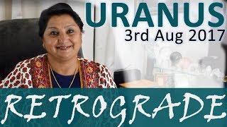 What Happens When Uranus Goes Retrograde TODAY ... 3rd Aug 2017?