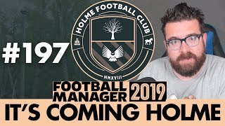 HOLME FC FM19 | Part 197 | CHAMPIONS? | Football Manager 2019