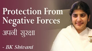 Protection From Negative Forces: 28b: BK Shivani (English Subtitles)
