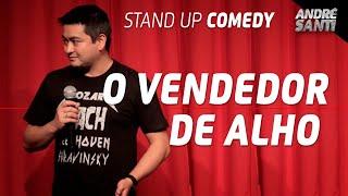O JAPA QUE VENDE ALHO - André Santi - Stand Up Comedy