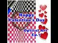 Optical Art Ep.7 Happy Valentine's Day 2019 !!