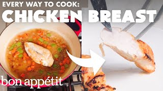 Every Way to Cook a Chicken Breast (32 Methods) | Bon Appétit