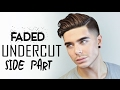 2017 Men's Hairstyle | Faded Undercut Side Part