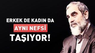 ERKEK DE KADIN DA AYNI NEFSİ TAŞIYOR! l Nurettin Yıldız
