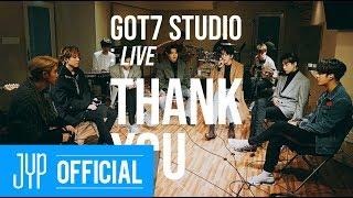 [GOT7 STUDIO] GOT7 ″Thank You(고마워)″ Live
