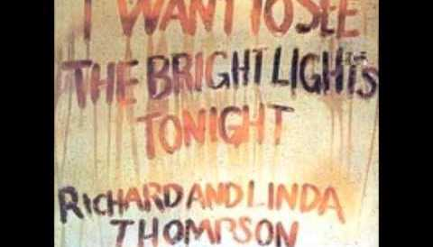 Download Music Richard and Linda Thompson: I want to see the Bright Lights Tonight )1974)
