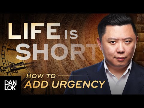 Life Is Short: How To Add A Sense of Urgency