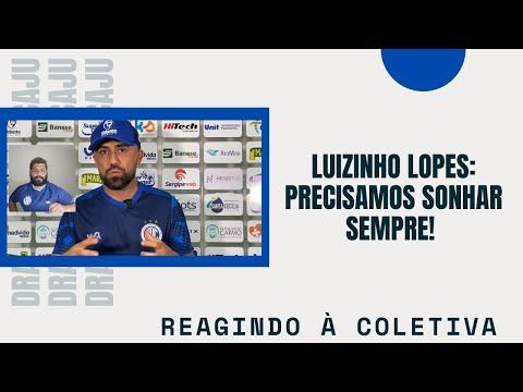 Luizinho Lopes: Precisamos sonhar sempre! | Reagindo à coletiva | Série B