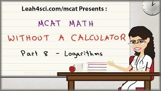 MCAT Math Vid 8 - Logarithms and Negative Logs in pH and pKa Without A Calculator