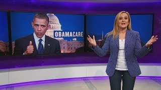 Sabotaging Obamacare | August 2, 2017 Act 1 | Full Frontal on TBS