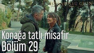 İstanbullu Gelin 29. Bölüm - Konağa Tatlı Misafir