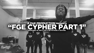 Montana Of 300 x TO3 x $avage x No Fatigue ″FGE CYPHER″ Shot By @AZaeProduction