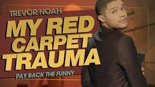 ″My Red Carpet Trauma″ - TREVOR NOAH (Pay Back The Funny)