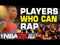 NBA 2K16 Players who can Rap