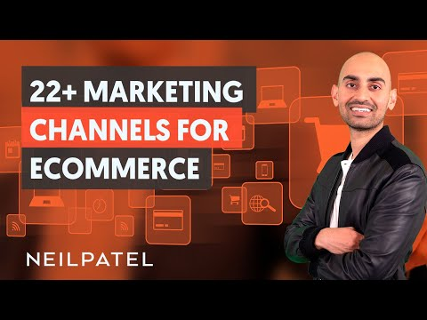 22+ Marketing Channels For eCommerce  - Module 1 - Part 3 - eCommerce Unlocked
