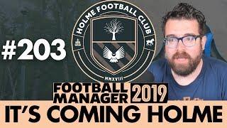 HOLME FC FM19 | Part 203 | GOALS | Football Manager 2019