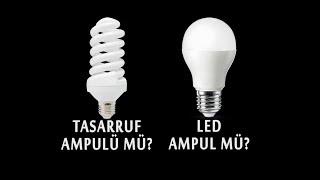 Dakik360/Teknoloji - Tasarruf Ampulü mü? LED Ampul mü?