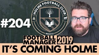 HOLME FC FM19 | Part 204 | THE DERBY? | Football Manager 2019