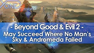 Beyond Good and Evil 2 May Succeed Where No Man's Sky and ME: Andromeda Failed
