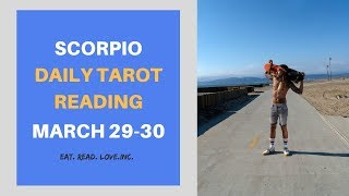 "SCORPIO SOULMATE ""WHAT YOU DON'T EXPECT, HAPPENS..."" MARCH 29-30 DAILY TAROT READING"