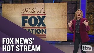 Birth of a Fox Nation   December 12, 2018 Act 1   Full Frontal on TBS