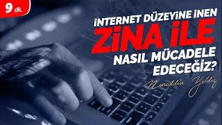 Zina, cihaz ve internet düzeyine inmişken zina ile nasıl mücadele edilebilir? - Nureddin Yıldız