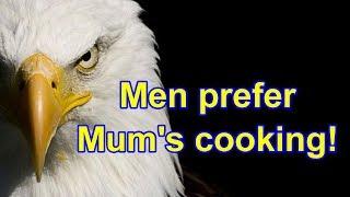 Men prefer Mum's cooking!