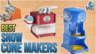 10 Best Snow Cone Makers 2018