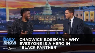 Chadwick Boseman - Why Everyone Is a Hero in ″Black Panther″ - Extended Interview