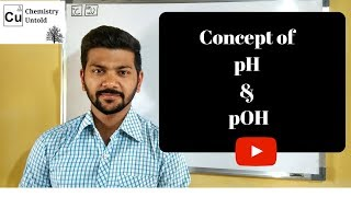 Concept of pH and pOH