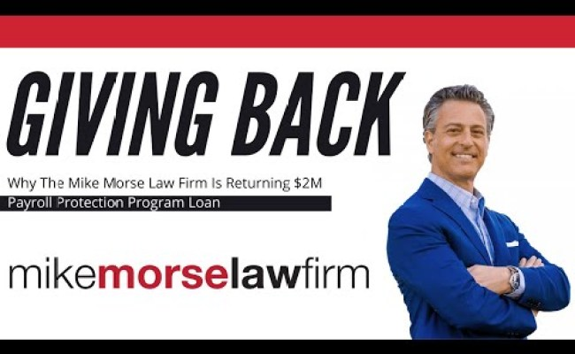 Mike Morse Law Firm Returns 2 Million Ppp Loan