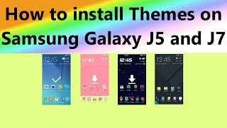 How to install Themes on Samsung Galaxy J5 and J7