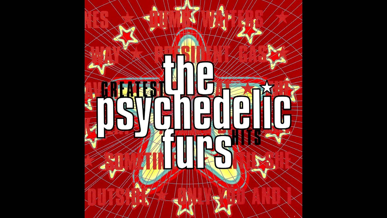 Love My Way Psychedelic Furs Lyrics