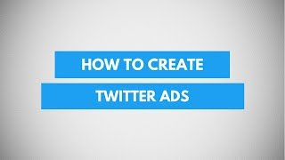 Learn How To Create Twitter Ads | Beginners Guide To Advertising on Twitter