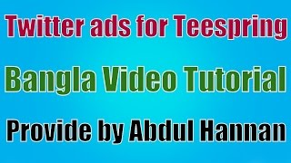 Twitter ads for Teespring - Bangla Tutorial