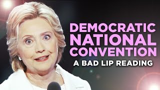 ″DEMOCRATIC NATIONAL CONVENTION″ — A Bad Lip Reading