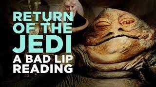 ″RETURN OF THE JEDI: A Bad Lip Reading″