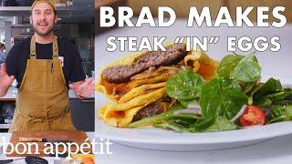 Brad Makes Steak ″In″ Eggs | From the Test Kitchen | Bon Appétit